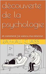 révellation » la psychologie. Comment j'ai vaincu ma névrose